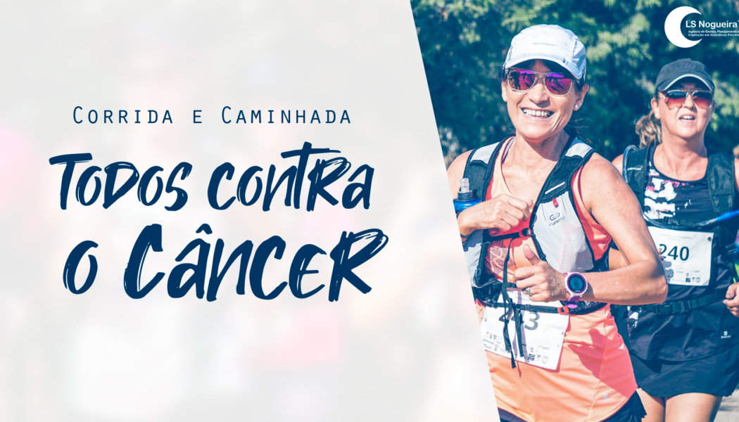 Corrida e Caminhada: Todos Contra o Câncer