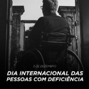 Dia Internacional das Pessoas com Deficiência – 3 de Dezembro