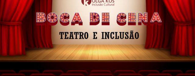 Boca de Cena – Teatro e Inclusão