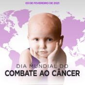 Dia Mundial de Combate ao Câncer – 04 de fevereiro